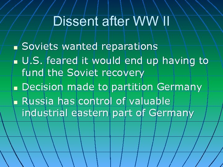 Dissent after WW II n n Soviets wanted reparations U. S. feared it would