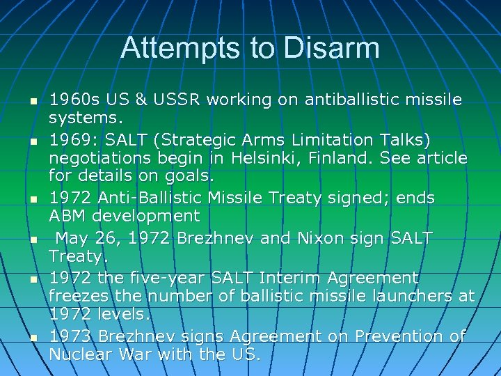 Attempts to Disarm n n n 1960 s US & USSR working on antiballistic