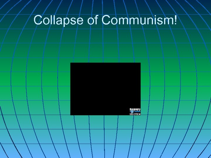 Collapse of Communism!