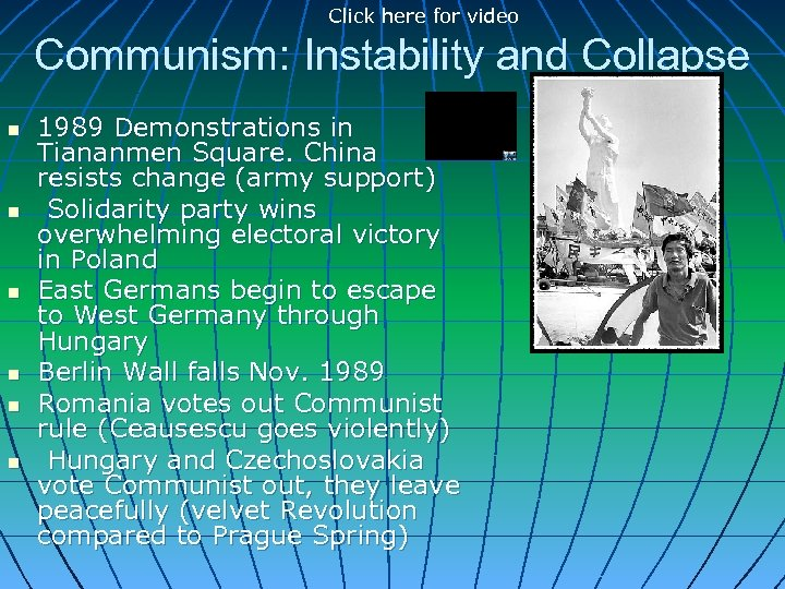 Click here for video Communism: Instability and Collapse n n n 1989 Demonstrations in