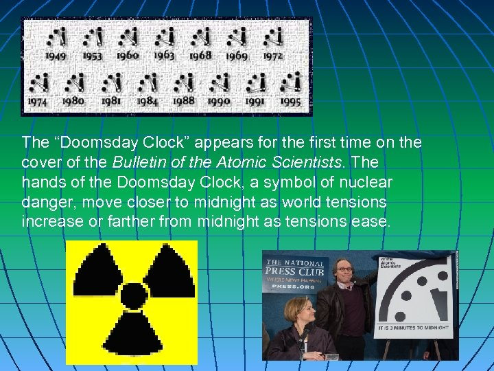 "The ""Doomsday Clock"" appears for the first time on the cover of the Bulletin"