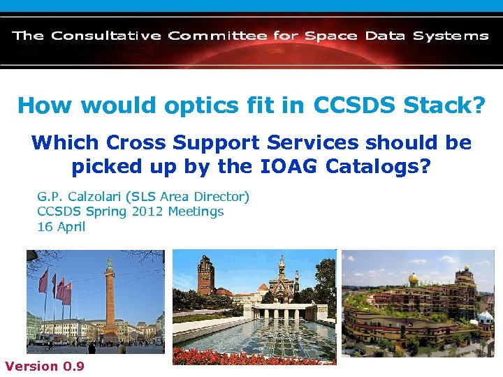 How would optics fit in CCSDS Stack? Which Cross Support Services should be picked