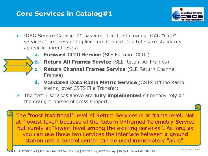 Core Services in Catalog#1 Ø IOAG Service Catalog #1 has identified the following IOAG