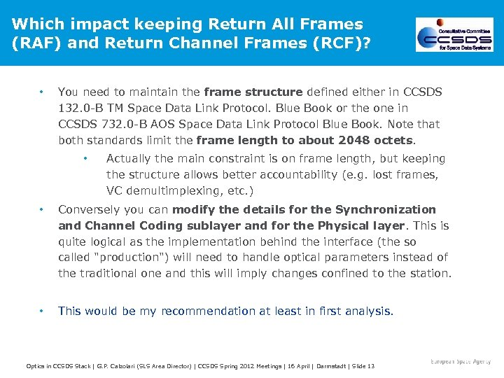 Which impact keeping Return All Frames (RAF) and Return Channel Frames (RCF)? • You