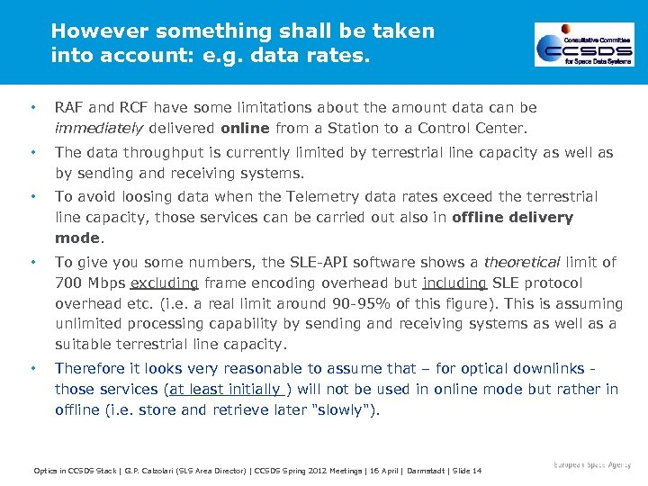 However something shall be taken into account: e. g. data rates. • RAF and
