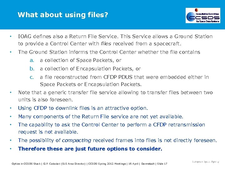 What about using files? • IOAG defines also a Return File Service. This Service