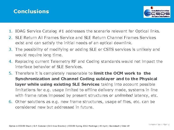 Conclusions 1. IOAG Service Catalog #1 addresses the scenario relevant for Optical links. 2.