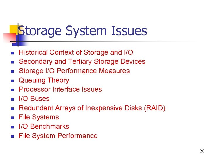 Storage System Issues n n n n n Historical Context of Storage and I/O