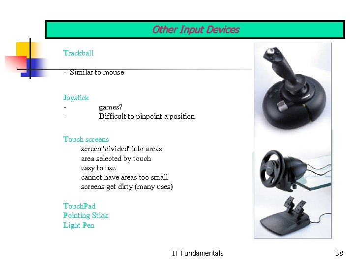Other Input Devices Trackball - Similar to mouse Joystick - games? Difficult to pinpoint