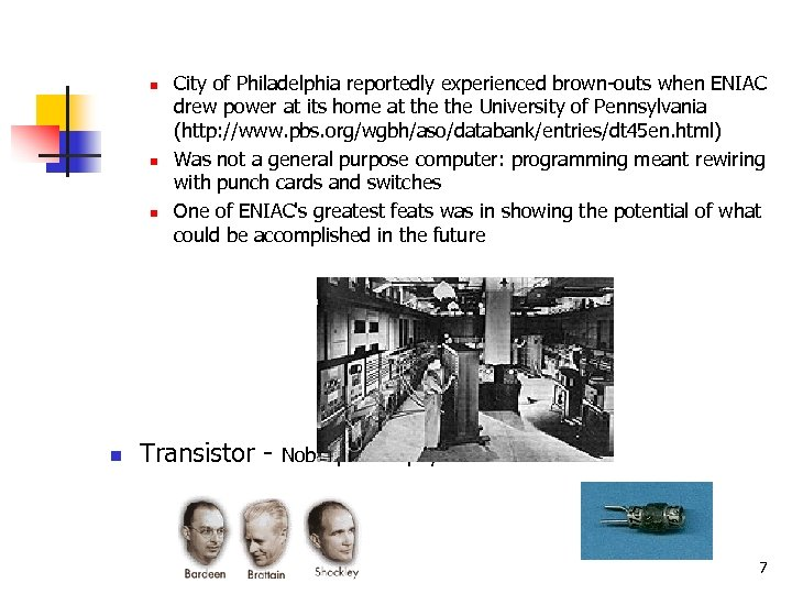 n n City of Philadelphia reportedly experienced brown-outs when ENIAC drew power at its