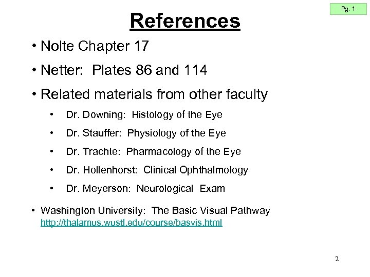 Pg. 1 References • Nolte Chapter 17 • Netter: Plates 86 and 114 •