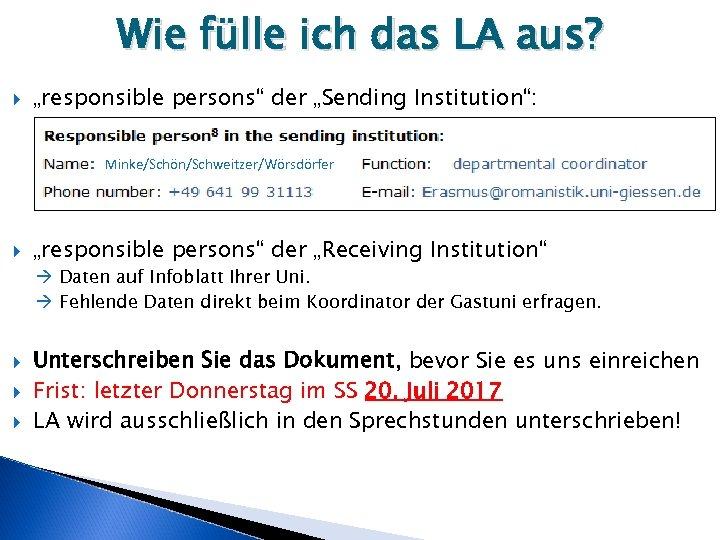 """Wie fülle ich das LA aus? """"responsible persons"""" der """"Sending Institution"""": Minke/Schön/Schweitzer/Wörsdörfer """"responsible persons"""""""
