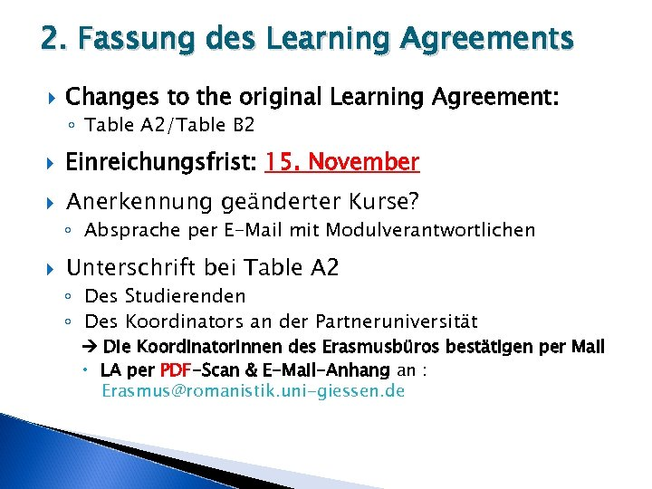 2. Fassung des Learning Agreements Changes to the original Learning Agreement: ◦ Table A