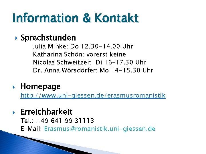 Information & Kontakt Sprechstunden Julia Minke: Do 12. 30 -14. 00 Uhr Katharina Schön: