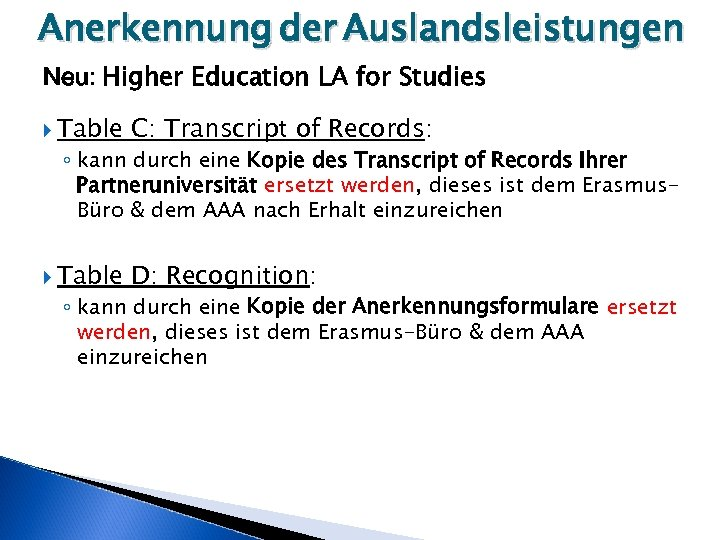 Anerkennung der Auslandsleistungen Neu: Higher Education LA for Studies Table C: Transcript of Records: