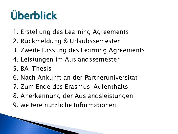 Überblick 1. 2. 3. 4. 5. 6. 7. 8. 9. Erstellung des Learning Agreements