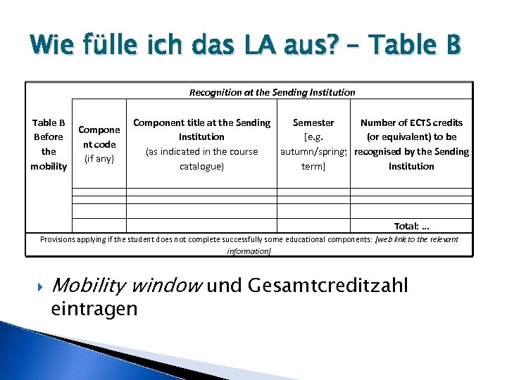 Wie fülle ich das LA aus? – Table B Recognition at the Sending Institution
