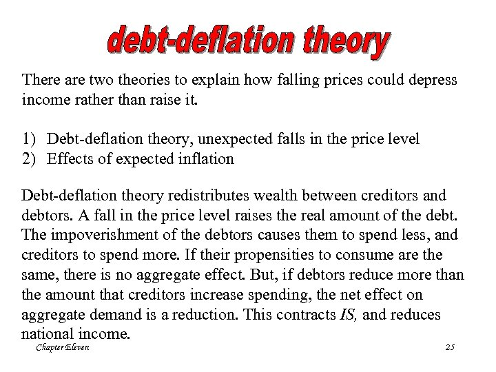 There are two theories to explain how falling prices could depress income rather than