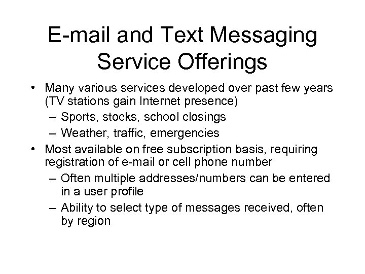 E-mail and Text Messaging Service Offerings • Many various services developed over past few