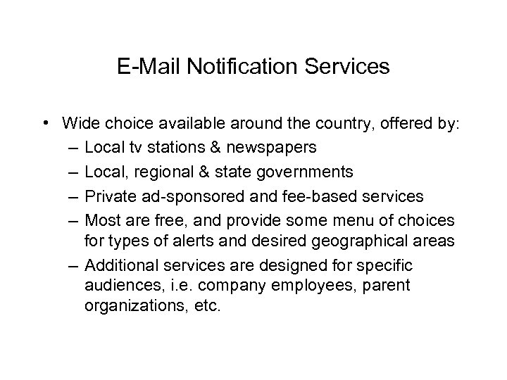 E-Mail Notification Services • Wide choice available around the country, offered by: – Local