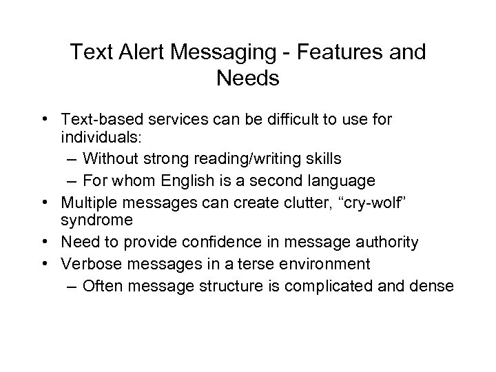 Text Alert Messaging - Features and Needs • Text-based services can be difficult to