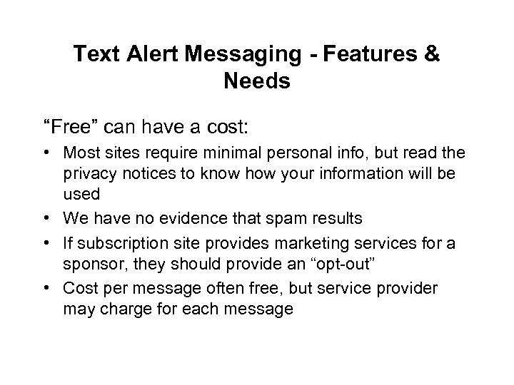 """Text Alert Messaging - Features & Needs """"Free"""" can have a cost: • Most"""