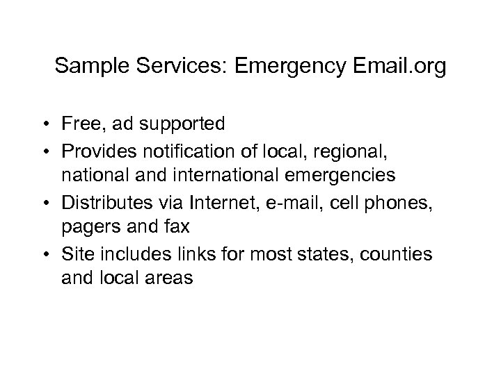 Sample Services: Emergency Email. org • Free, ad supported • Provides notification of local,