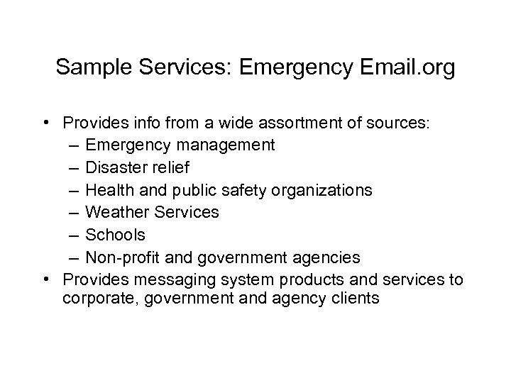 Sample Services: Emergency Email. org • Provides info from a wide assortment of sources: