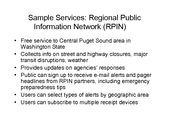 Sample Services: Regional Public Information Network (RPIN) • Free service to Central Puget Sound