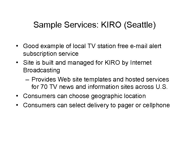 Sample Services: KIRO (Seattle) • Good example of local TV station free e-mail alert