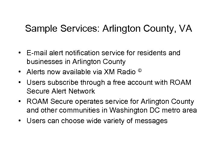 Sample Services: Arlington County, VA • E-mail alert notification service for residents and businesses