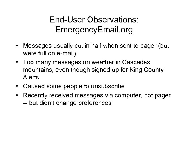 End-User Observations: Emergency. Email. org • Messages usually cut in half when sent to