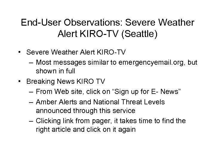 End-User Observations: Severe Weather Alert KIRO-TV (Seattle) • Severe Weather Alert KIRO-TV – Most