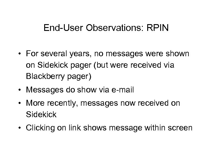 End-User Observations: RPIN • For several years, no messages were shown on Sidekick pager