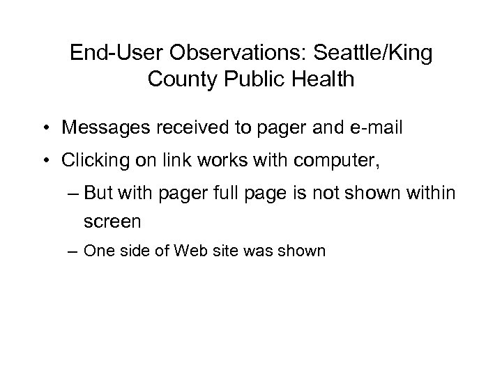 End-User Observations: Seattle/King County Public Health • Messages received to pager and e-mail •