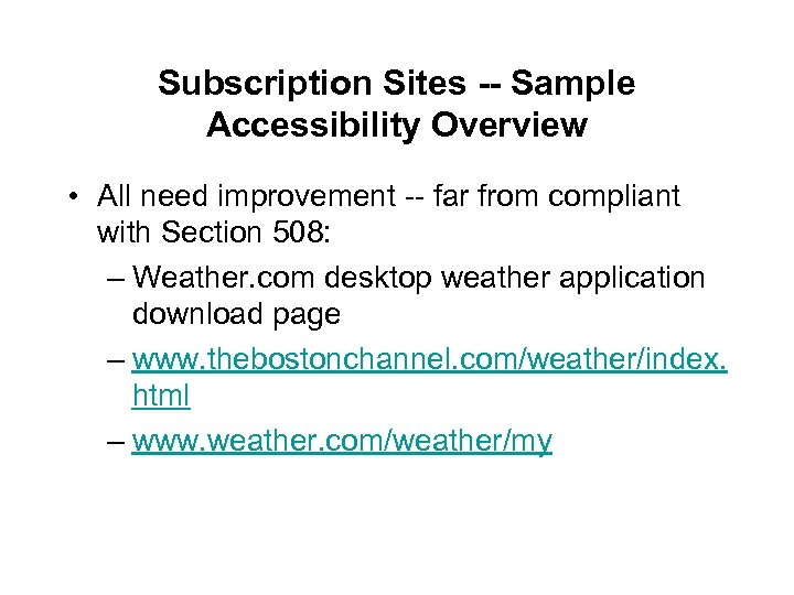 Subscription Sites -- Sample Accessibility Overview • All need improvement -- far from compliant