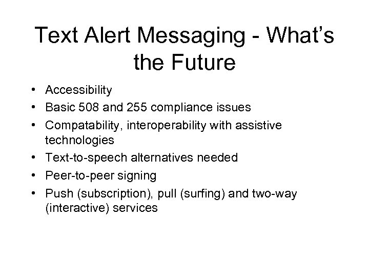 Text Alert Messaging - What's the Future • Accessibility • Basic 508 and 255