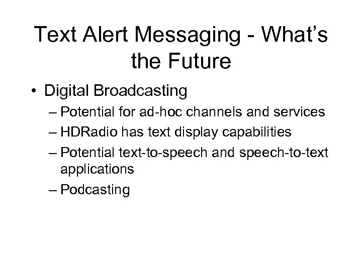 Text Alert Messaging - What's the Future • Digital Broadcasting – Potential for ad-hoc