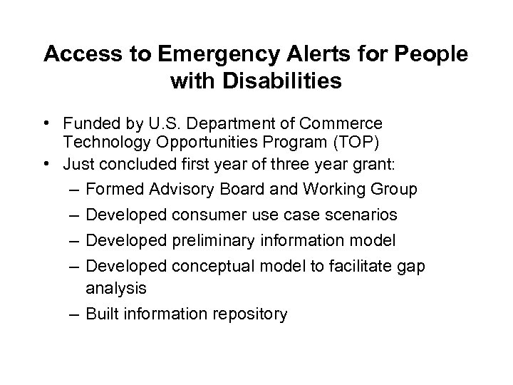 Access to Emergency Alerts for People with Disabilities • Funded by U. S. Department