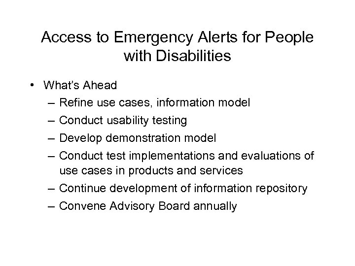 Access to Emergency Alerts for People with Disabilities • What's Ahead – Refine use