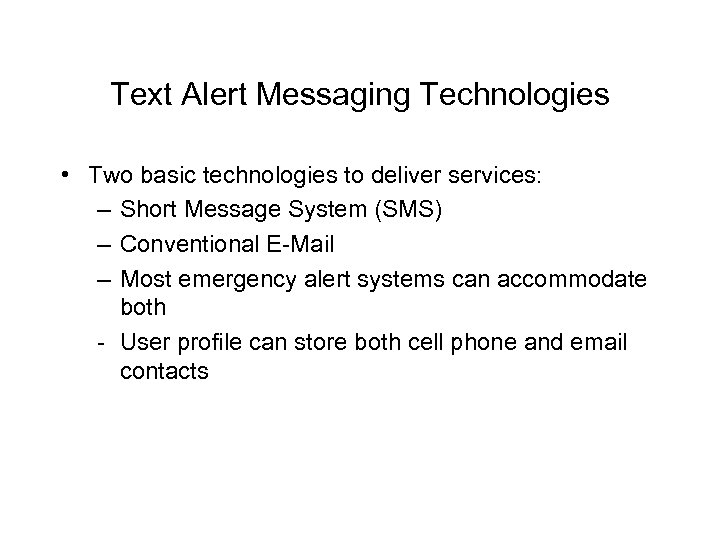 Text Alert Messaging Technologies • Two basic technologies to deliver services: – Short Message
