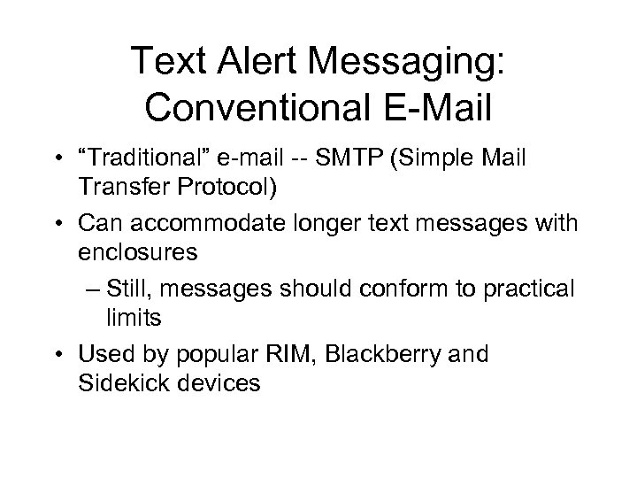 """Text Alert Messaging: Conventional E-Mail • """"Traditional"""" e-mail -- SMTP (Simple Mail Transfer Protocol)"""