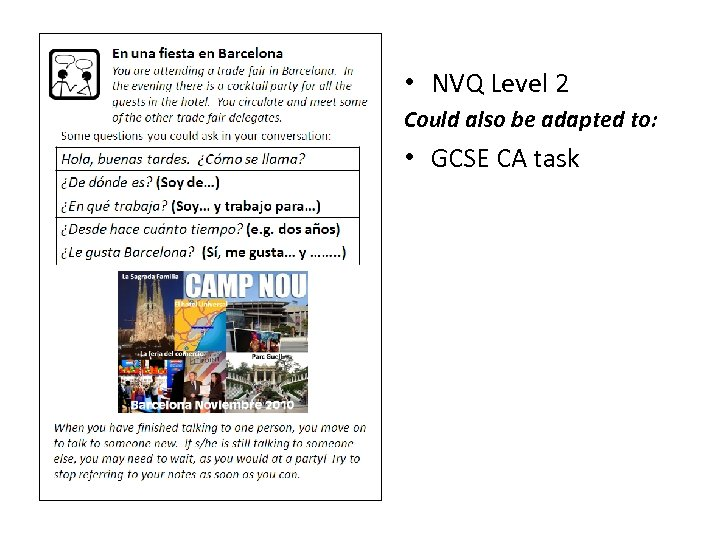 • NVQ Level 2 Could also be adapted to: • GCSE CA task