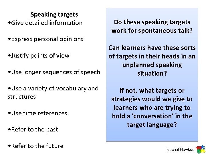 Speaking targets • Give detailed information • Express personal opinions • Justify points of