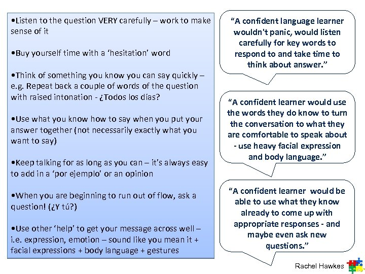 • Listen to the question VERY carefully – work to make sense of