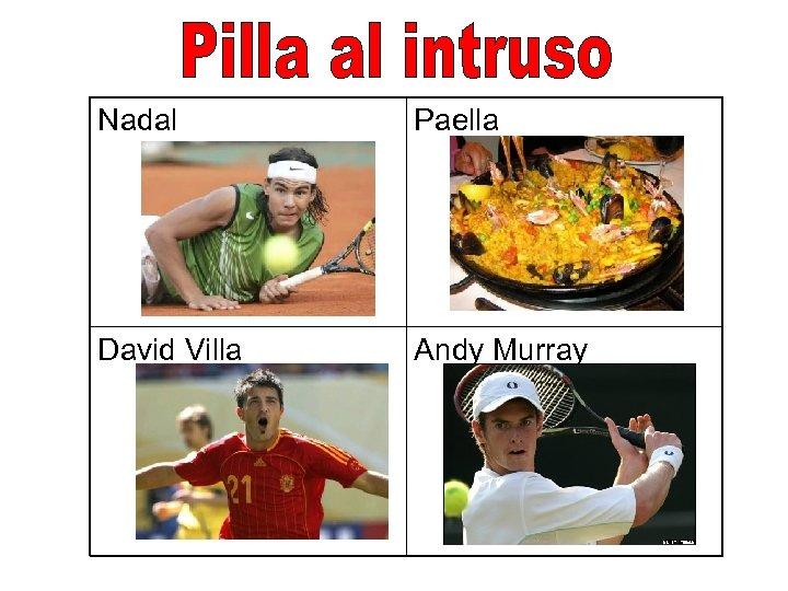 Nadal Paella David Villa Andy Murray