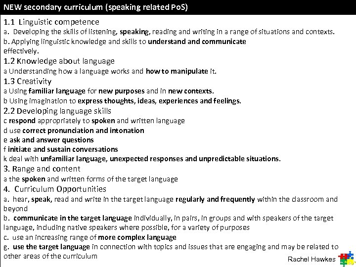 NEW secondary curriculum (speaking related Po. S) 1. 1 Linguistic competence a. Developing the
