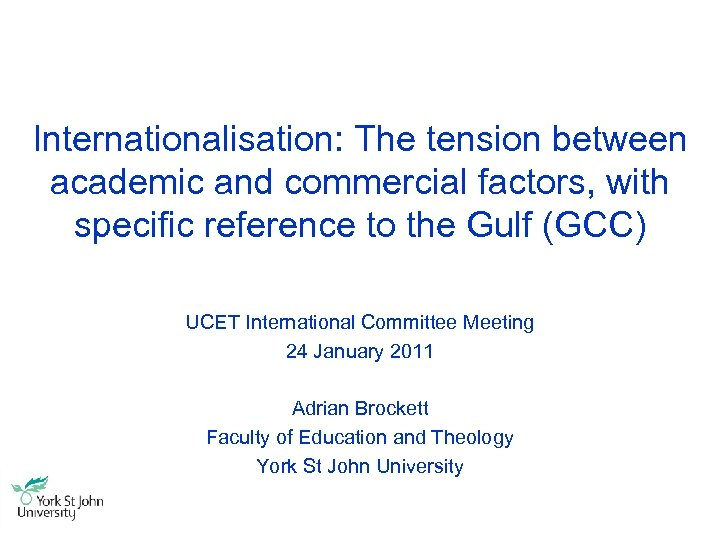 Internationalisation: The tension between academic and commercial factors, with specific reference to the Gulf