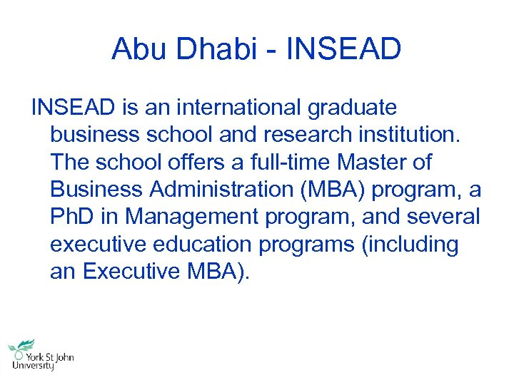 Abu Dhabi - INSEAD is an international graduate business school and research institution. The