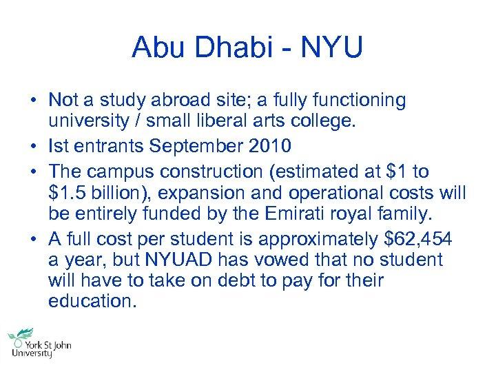 Abu Dhabi - NYU • Not a study abroad site; a fully functioning university